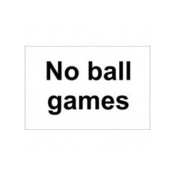 No Ball Games Sign 300 x 200mm