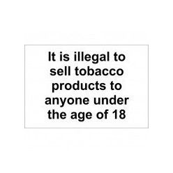 It is Illegal To Sell Tobacco Products To Anyone Under The Age Of 18 Sign 300 x 200mm