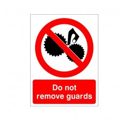 Do Not Remove Guards Machinery Sign - 150mm x 200mm