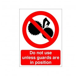 Do Not Use Unless Guards Are In Position Machinery Sign