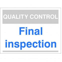 Quality Control Final Inspection Sign 300mm x 400mm