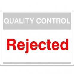 Quality Control Rejected Sign 300mm x 400mm