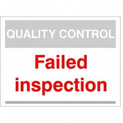 Quality Control Failed Inspection Sign 300mm x 400mm