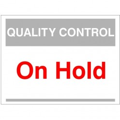 Quality Control On Hold Sign