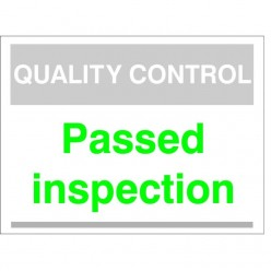 Quality Control Passed Inspection Sign 300mm x 400mm