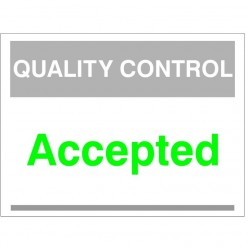 Quality Control Accepted Sign 300mm x 400mm