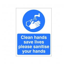 Clean Hands Save Lives Please Sanitise Your Hands Sign - 150mm x 200mm
