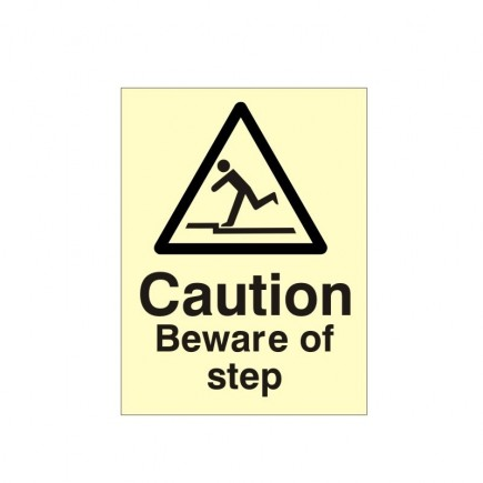 Caution Beware Of The Step Photoluminescent Sign