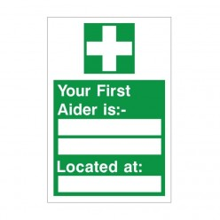 Your First Aider Is Sign 200mm x 300mm