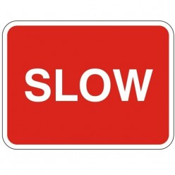 Slow Sign 600 x 450mm