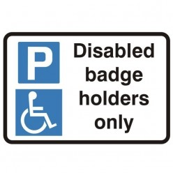 Disabled Badge Holders Only Sign 600 x 450mm