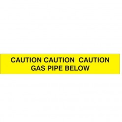 CAUTION CAUTION CAUTION GAS PIPE BELOW: Underground Warning Tape.