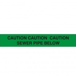 CAUTION CAUTION CAUTION: SEWER PIPE BELOW:  Underground Warning Tape