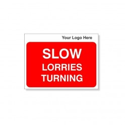Slow, Lorries Turning, Site Traffic Sign  With Your Logo 600X450mm