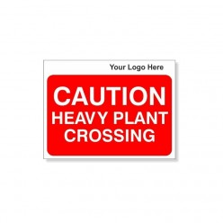 CAUTION Heavy Plant Crossing Site Traffic Sign With Your Logo 600X450mm
