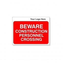 BEWARE Construction Personnel Crossing Site Traffic Sign With Your Logo 600X450mm