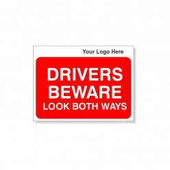 DRIVERS BEWARE Look Both Ways Site Traffic Sign With Your Logo 600X450mm