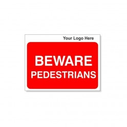 BEWARE Pedestrians Site Traffic Sign With Your Logo 600X450mm