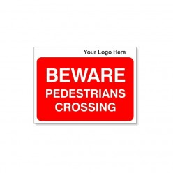 BEWARE Pedestrians Crossing Site Traffic Sign With Your Logo 600X450mm
