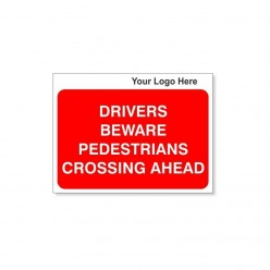 Drivers Beware Pedestrians Crossing Ahead Site Traffic Sign With Your Logo 600X450mm