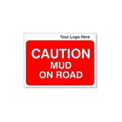 Caution Mud On Road Site Traffic Sign With Your Logo 600X450mm