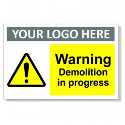 Warning Demolition in Progress Custom Logo Sign