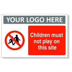 Children Must Not Play On This Site Custom Logo Construction Sign