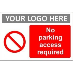 no parking access required sign with or without your logo