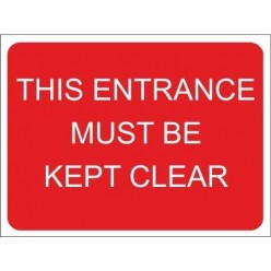 This entrance must be kept clear 600x450mm sign