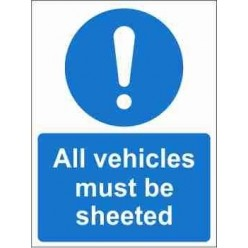 All Vehicles Must Be Sheeted Mandatory Sign