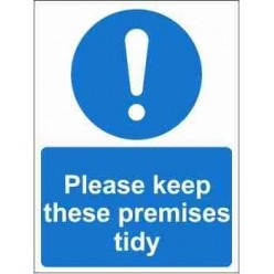 Please Keep These Premises Tidy Mandatory Sign