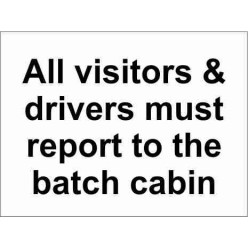 All Visitors And Drivers Must Report To The Batch Cabin Parking Sign