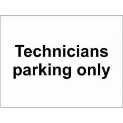 Technicians Parking Only Parking Sign
