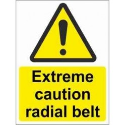 Extreme Caution Radial Belt Warning Sign