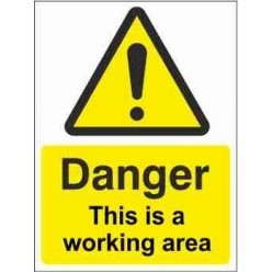 This Is A Working Area Warning Sign