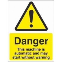 This Machine Is Automatic And May Start Without Warning Sign