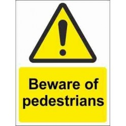 Beware Of Pedestrians Warning Sign
